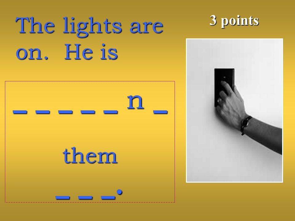 3 points _ _ _ _ _ n _ them _ _ _.