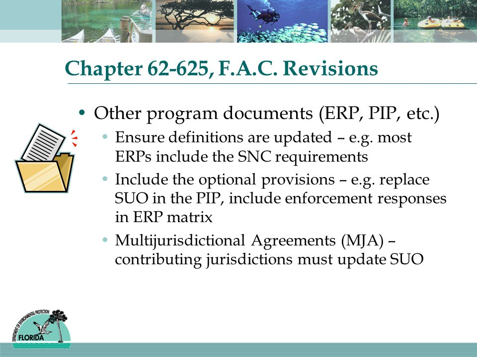 Chapter 62-625, F.A.C. Revisions Other program documents (ERP, PIP, etc.) Ensure definitions are updated – e.g. most ERPs include the SNC requirements