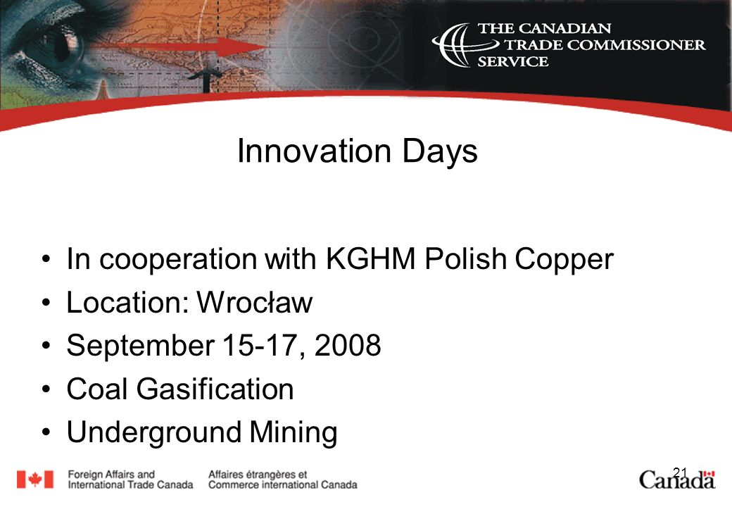 21 Innovation Days In cooperation with KGHM Polish Copper Location: Wrocław September 15-17, 2008 Coal Gasification Underground Mining