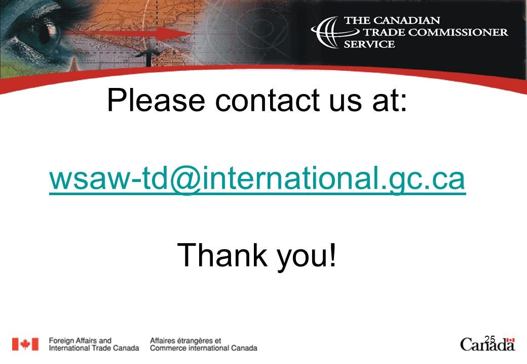 25 Please contact us at: wsaw-td@international.gc.ca Thank you! wsaw-td@international.gc.ca