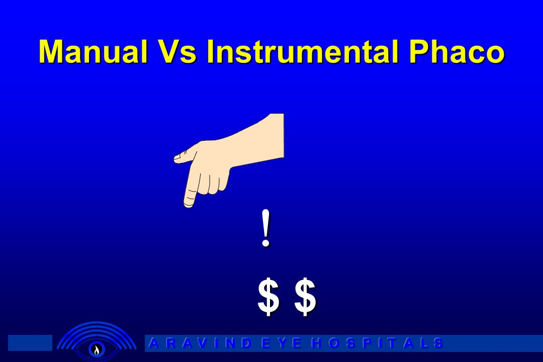 Manual Vs Instrumental Phaco $ $
