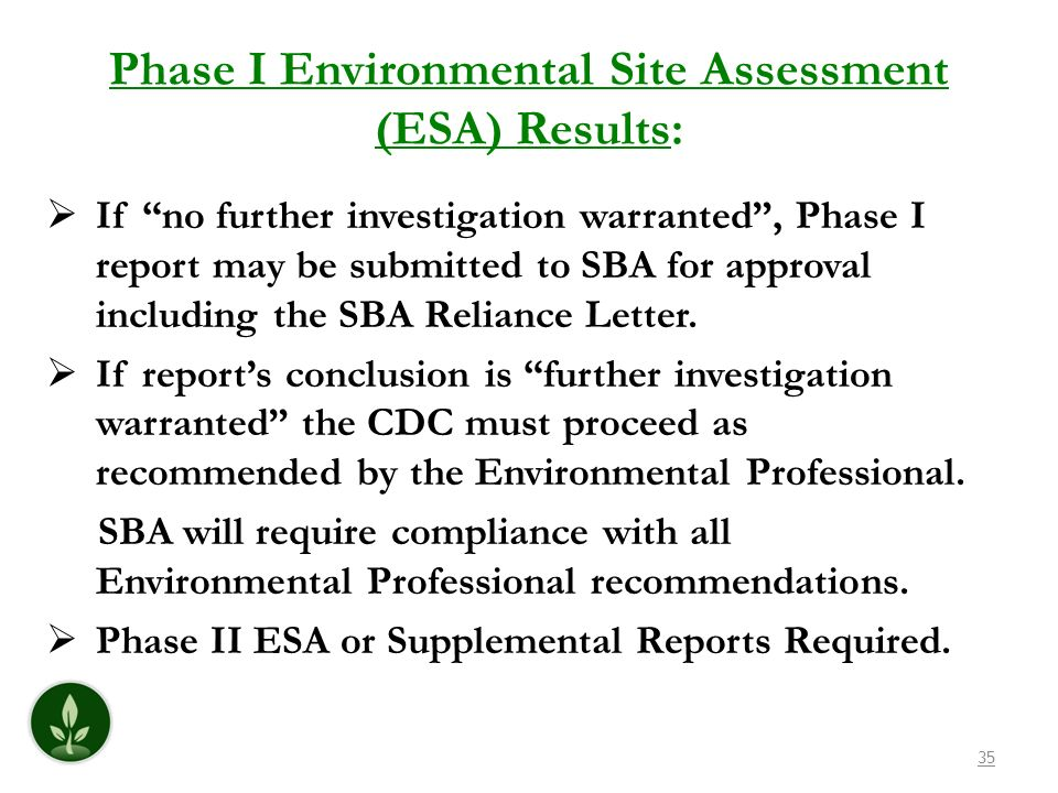 Phase I Environmental Site Assessment (ESA) Results: If no further investigation warranted, Phase I report may be submitted to SBA for approval includ