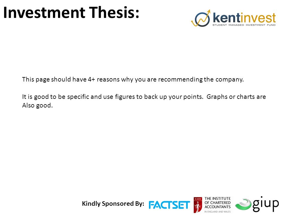 Kindly Sponsored By: Investment Thesis: This page should have 4+ reasons why you are recommending the company.