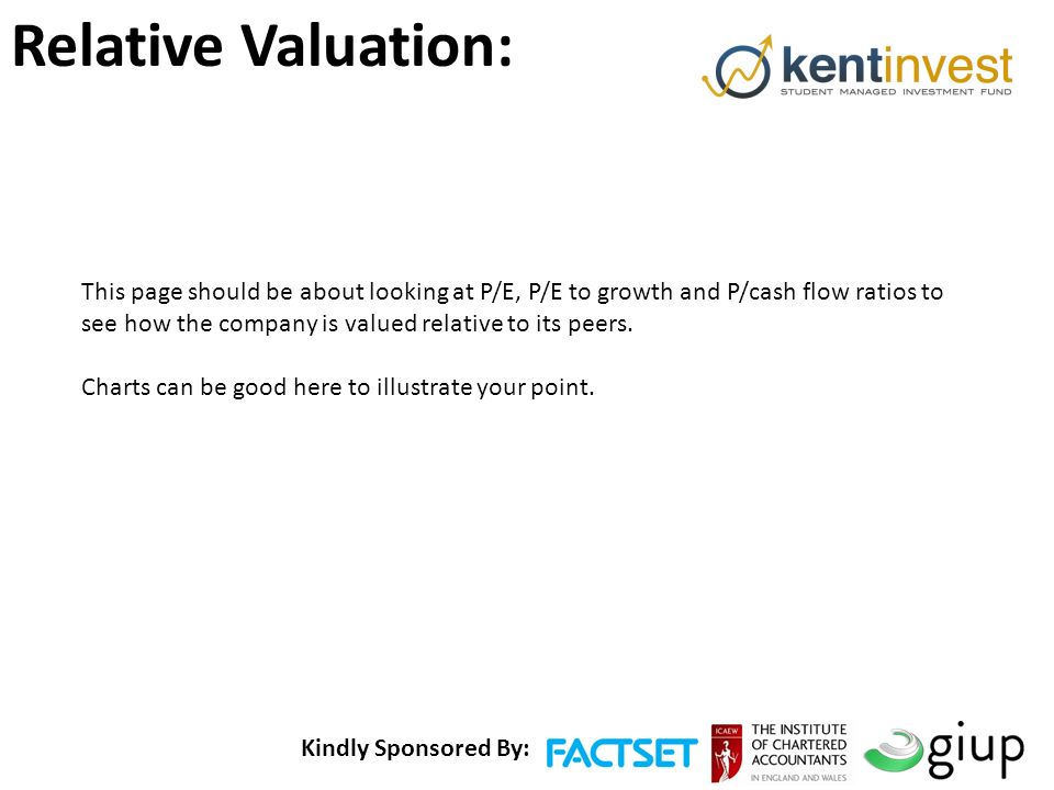 Kindly Sponsored By: Relative Valuation: This page should be about looking at P/E, P/E to growth and P/cash flow ratios to see how the company is valued relative to its peers.