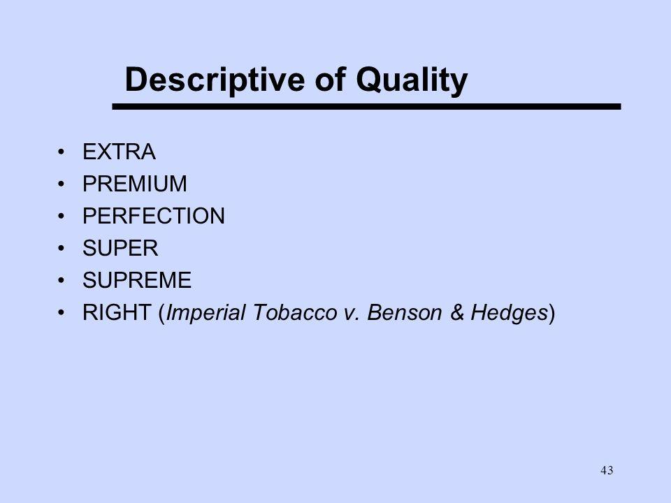 43 Descriptive of Quality EXTRA PREMIUM PERFECTION SUPER SUPREME RIGHT (Imperial Tobacco v.