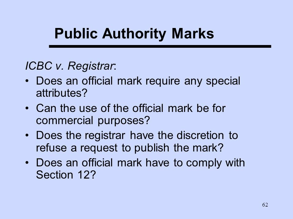 62 Public Authority Marks ICBC v. Registrar: Does an official mark require any special attributes.