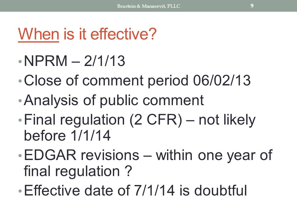 When is it effective? NPRM – 2/1/13 Close of comment period 06/02/13 Analysis of public comment Final regulation (2 CFR) – not likely before 1/1/14 ED