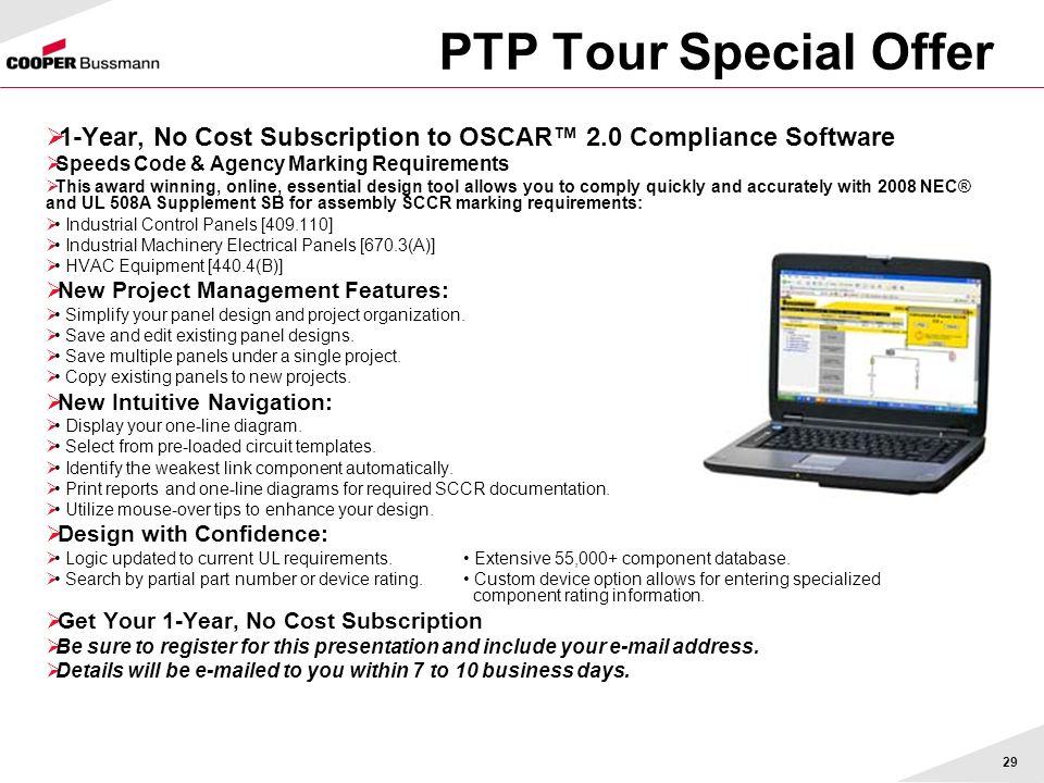 29 PTP Tour Special Offer 1-Year, No Cost Subscription to OSCAR 2.0 Compliance Software Speeds Code & Agency Marking Requirements This award winning,
