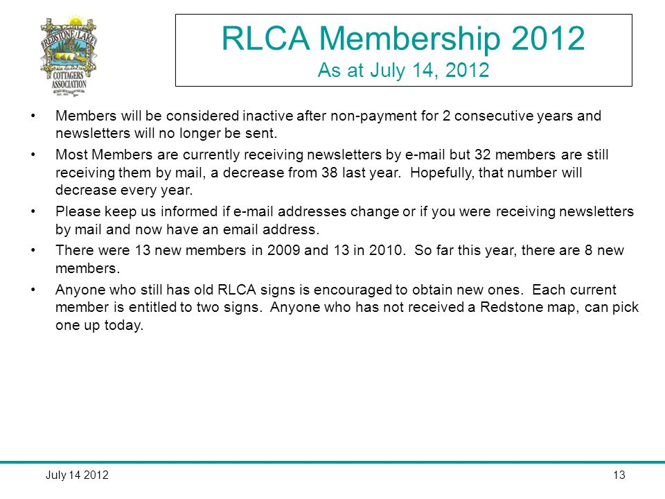 July 14 201213 RLCA Membership 2012 As at July 14, 2012 Members will be considered inactive after non-payment for 2 consecutive years and newsletters will no longer be sent.