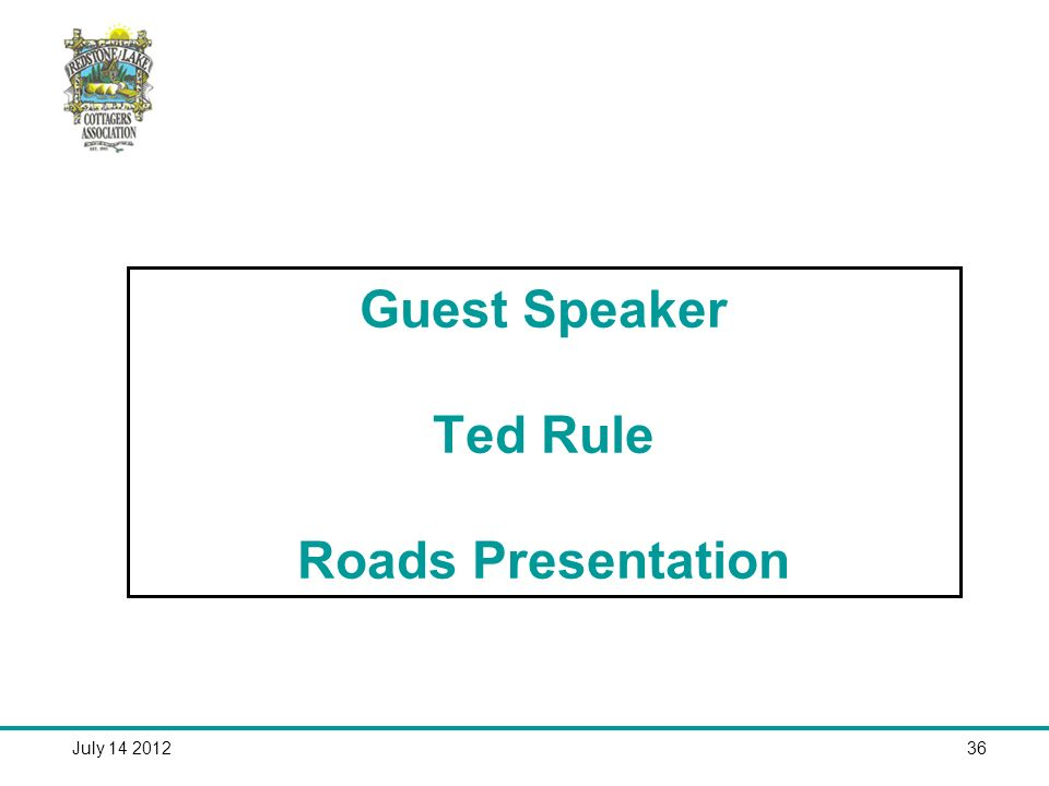 July Guest Speaker Ted Rule Roads Presentation