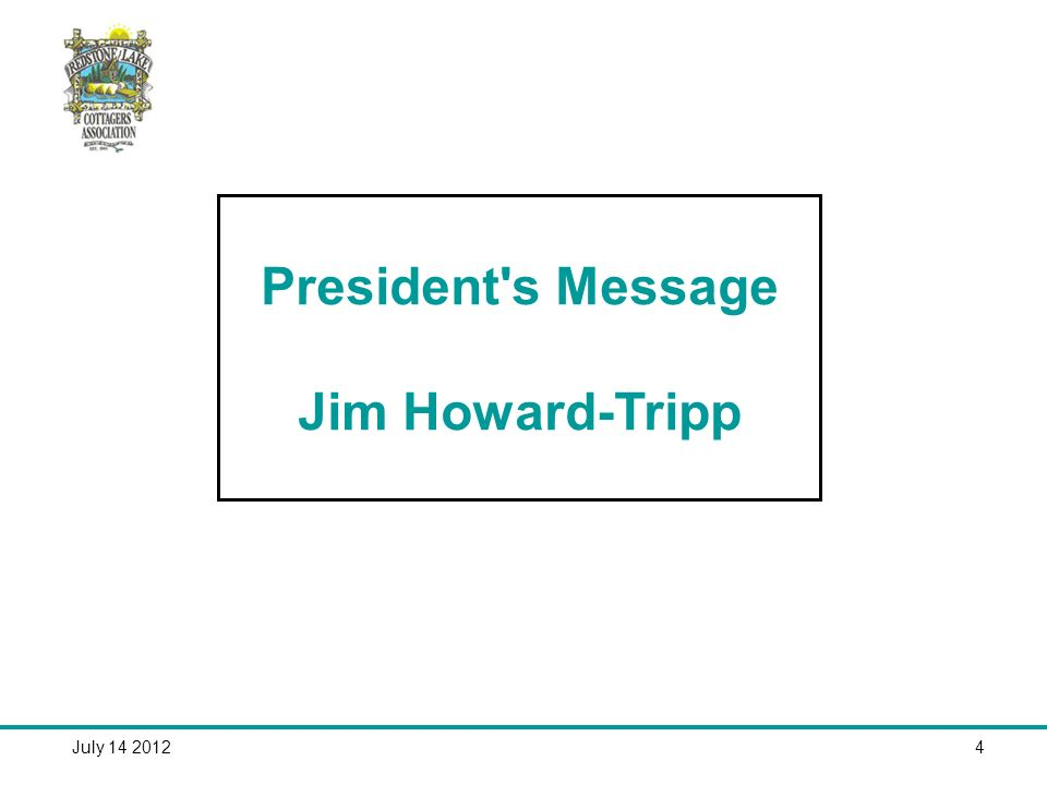 July 14 20124 President s Message Jim Howard-Tripp