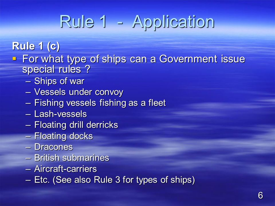 Rule 1 - Application Rule 1 (c) For what type of ships can a Government issue special rules ? For what type of ships can a Government issue special ru