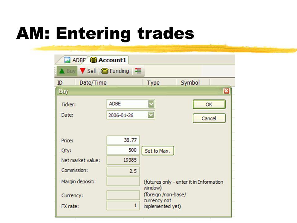 AM: Entering trades
