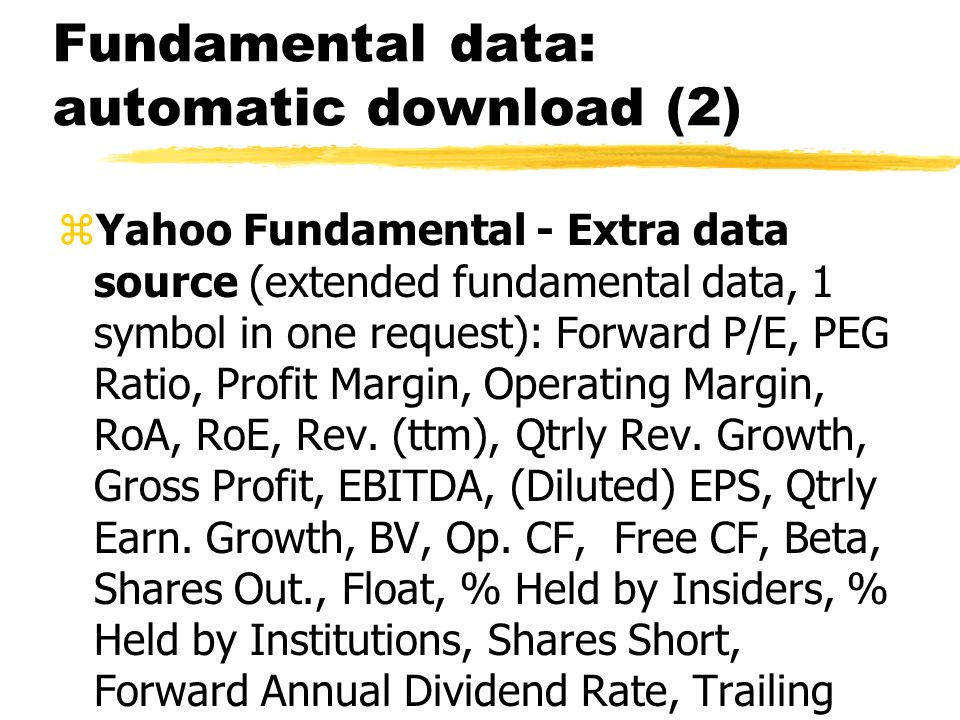 Fundamentals: access from AFL level zGetFnData( field ) where field is any of the following fundamental data field supported.