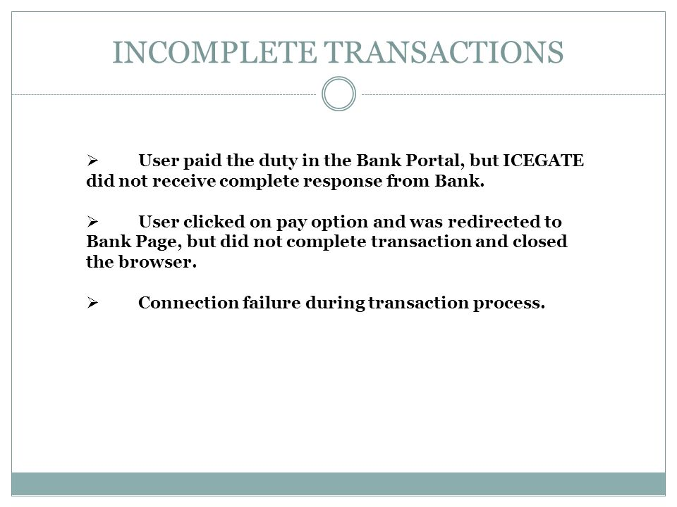 Transaction Status page on ICEGATE After completing transaction on the bank portal you will be re- directed to ICEGATE transaction status page.