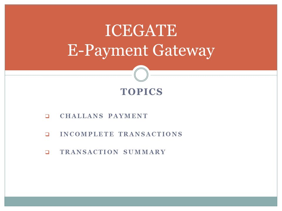 Directorate General of Systems & Data Management Central Board of Excise & Customs, New Delhi, India ICEGATE E-Payment Gateway