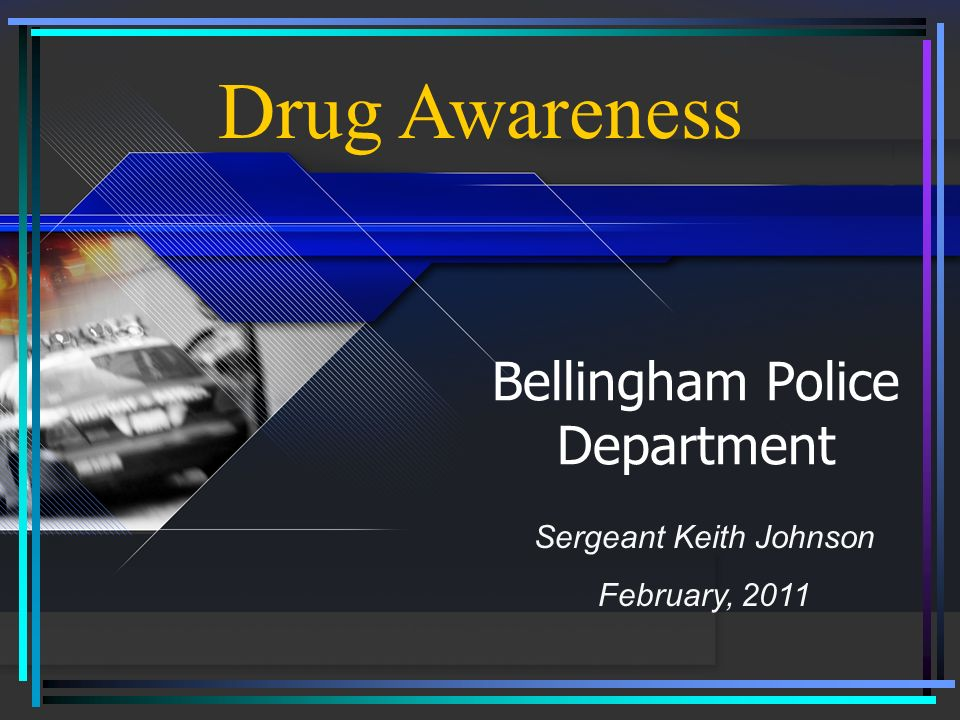 Bellingham Police Department Drug Awareness Sergeant Keith Johnson February, 2011