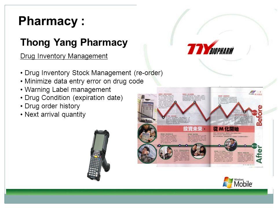 Pharmacy : Thong Yang Pharmacy Drug Inventory Management Drug Inventory Stock Management (re-order) Minimize data entry error on drug code Warning Lab