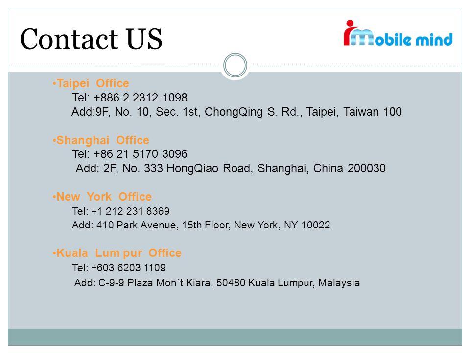 Taipei Office Tel: +886 2 2312 1098 Add:9F, No. 10, Sec. 1st, ChongQing S. Rd., Taipei, Taiwan 100 Shanghai Office Tel: +86 21 5170 3096 Add: 2F, No.