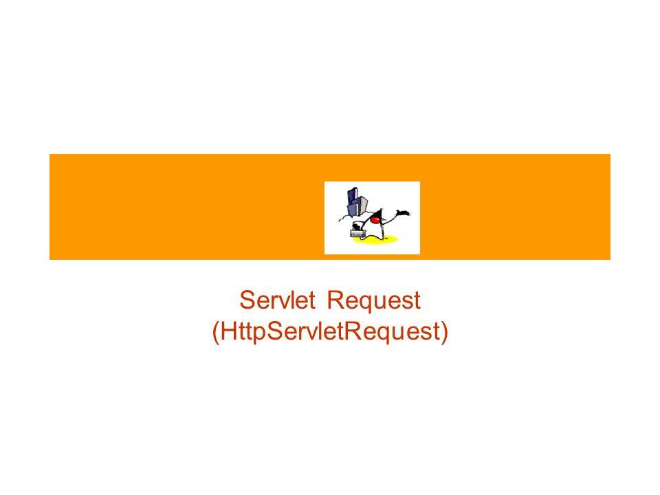 Servlet Request (HttpServletRequest)