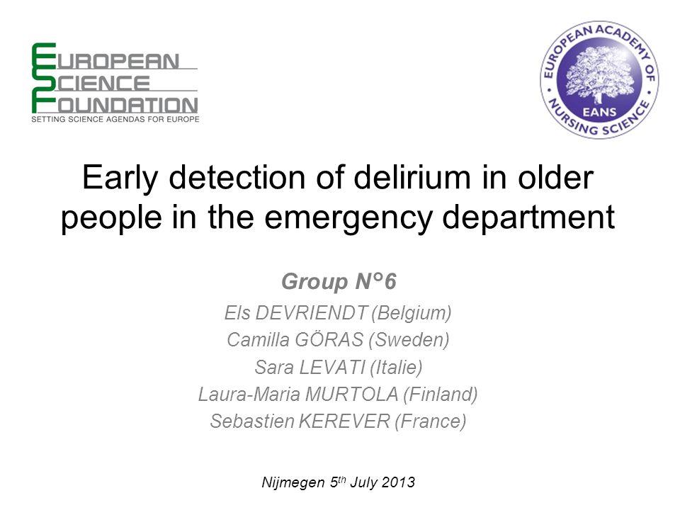Group N°6 Els DEVRIENDT (Belgium) Camilla GÖRAS (Sweden) Sara LEVATI (Italie) Laura-Maria MURTOLA (Finland) Sebastien KEREVER (France) Early detection