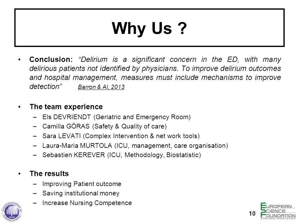Why Us ? Conclusion: Delirium is a significant concern in the ED, with many delirious patients not identified by physicians. To improve delirium outco