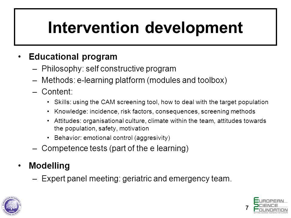 Intervention development Educational program –Philosophy: self constructive program –Methods: e-learning platform (modules and toolbox) –Content: Skil