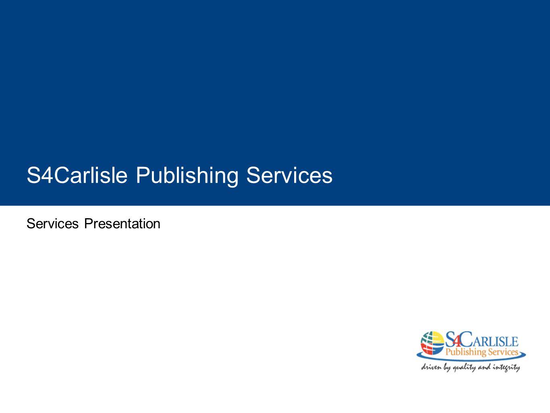 S4Carlisle Publishing Services Services Presentation