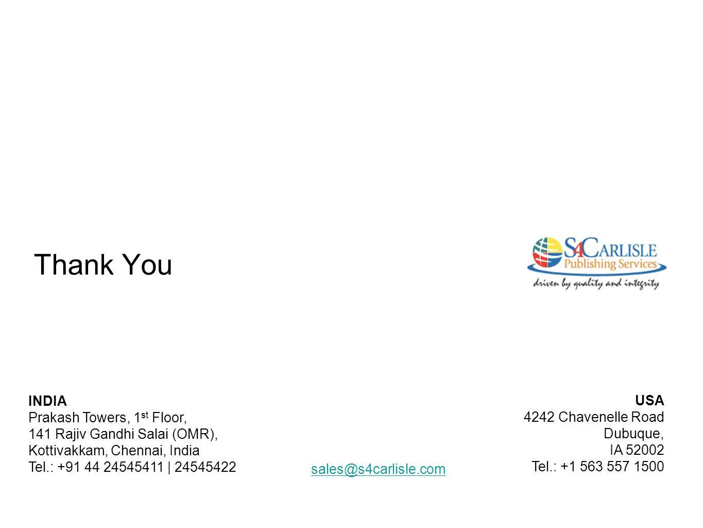 Thank You USA 4242 Chavenelle Road Dubuque, IA 52002 Tel.: +1 563 557 1500 INDIA Prakash Towers, 1 st Floor, 141 Rajiv Gandhi Salai (OMR), Kottivakkam