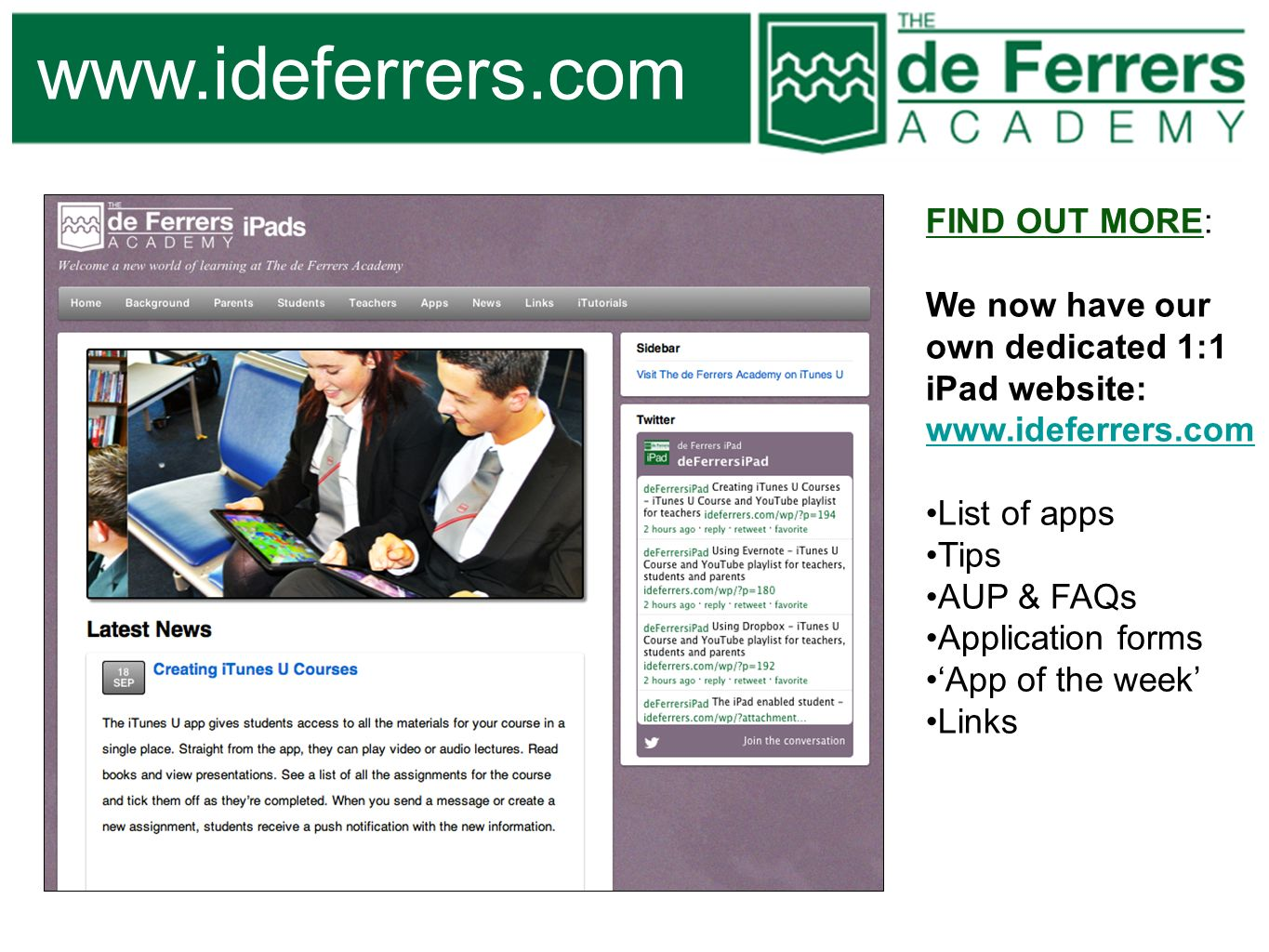 www.ideferrers.com FIND OUT MORE: We now have our own dedicated 1:1 iPad website: www.ideferrers.com www.ideferrers.com List of apps Tips AUP & FAQs A