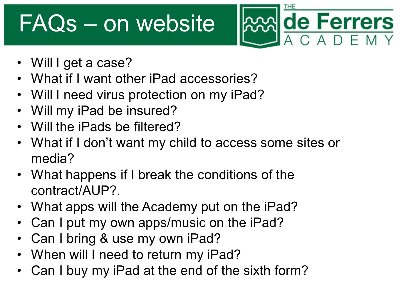 Will I get a case? What if I want other iPad accessories? Will I need virus protection on my iPad? Will my iPad be insured? Will the iPads be filtered
