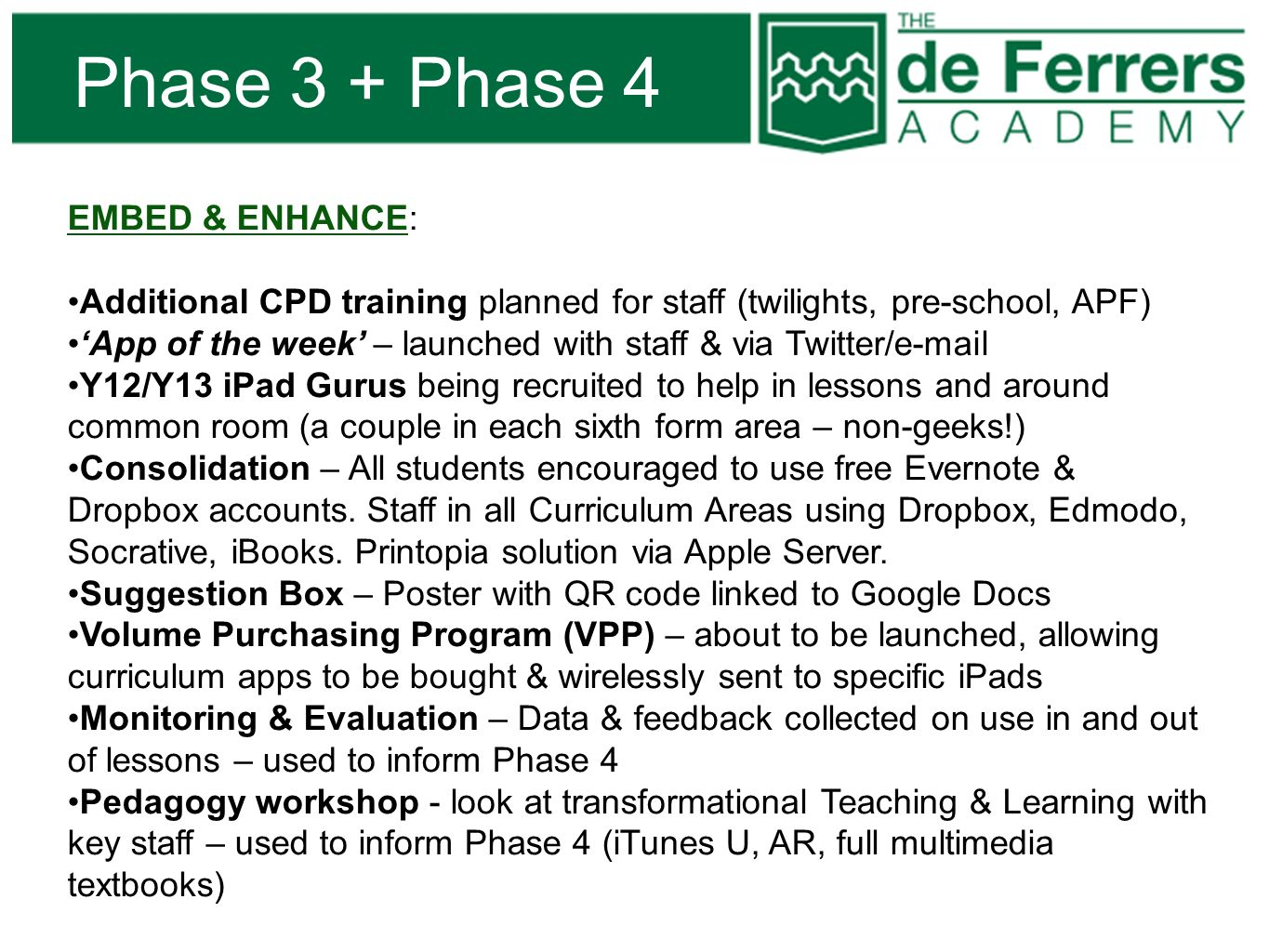 Phase 3 + Phase 4 EMBED & ENHANCE: Additional CPD training planned for staff (twilights, pre-school, APF) App of the week – launched with staff & via