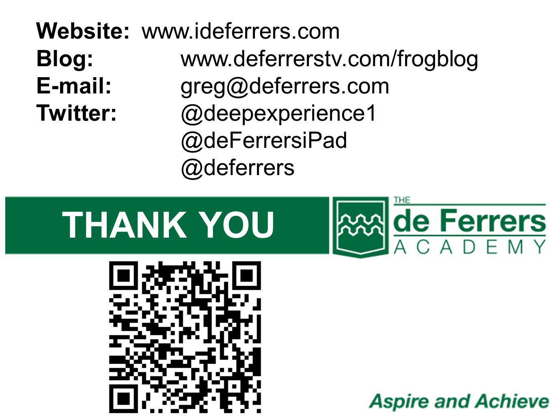 Website: www.ideferrers.com Blog:www.deferrerstv.com/frogblog E-mail:greg@deferrers.com Twitter: @deepexperience1 @deFerrersiPad @deferrers THANK YOU