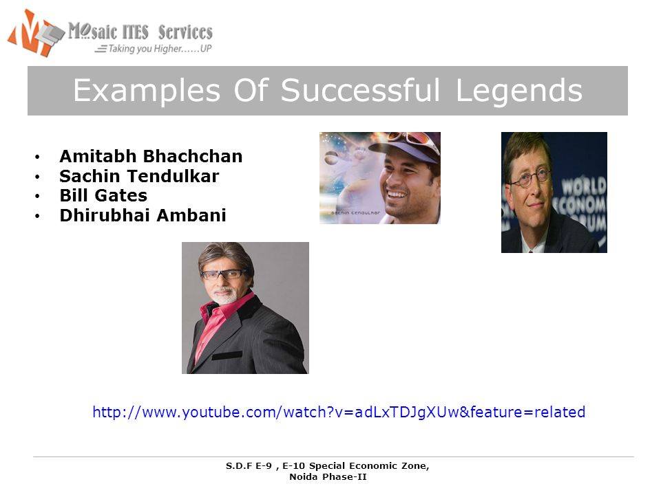 S.D.F E-9, E-10 Special Economic Zone, Noida Phase-II Examples Of Successful Legends Amitabh Bhachchan Sachin Tendulkar Bill Gates Dhirubhai Ambani http://www.youtube.com/watch?v=adLxTDJgXUw&feature=related