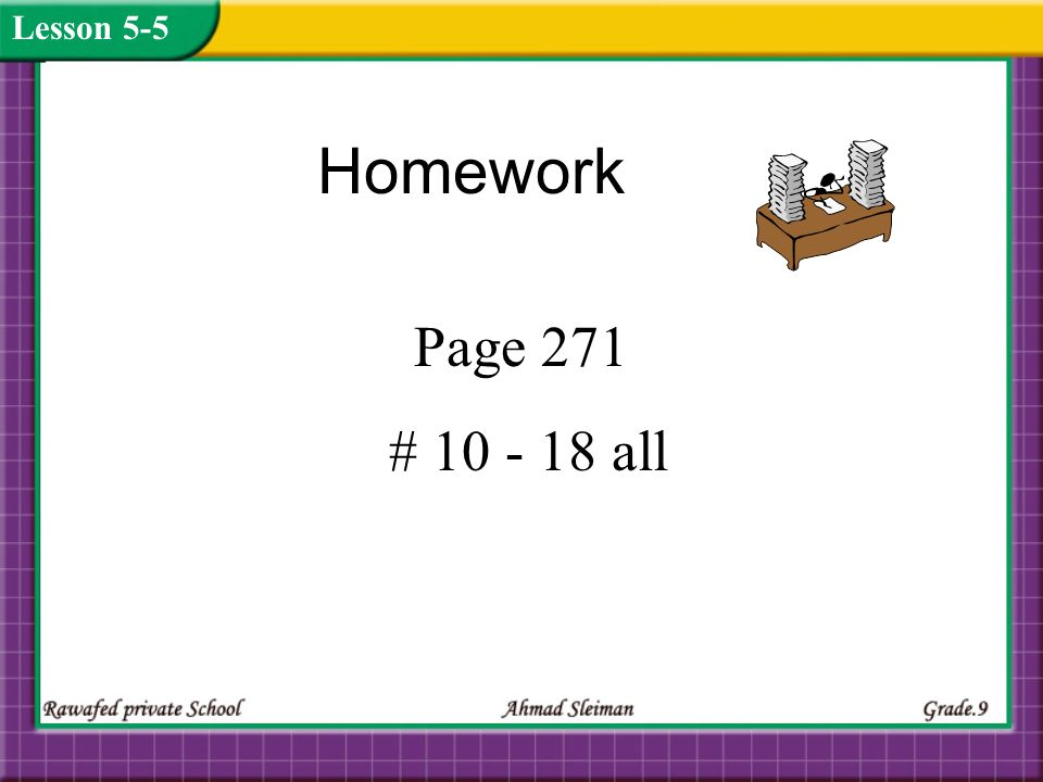 Homework Page 271 # 10 - 18 all Lesson 5-5