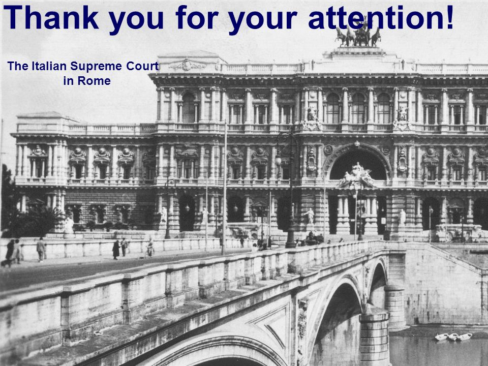 Thank you for your attention! The Italian Supreme Court in Rome