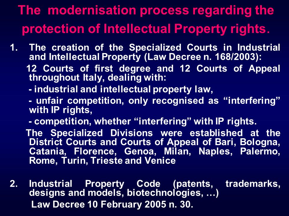 The modernisation process regarding the protection of Intellectual Property rights. 1.The creation of the Specialized Courts in Industrial and Intelle