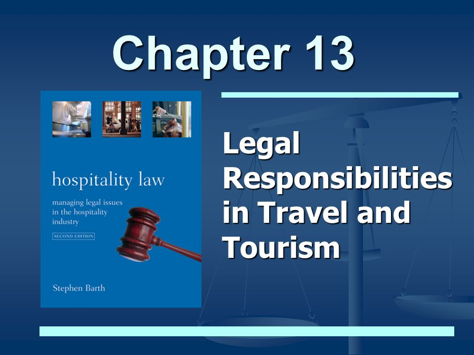 Chapter 13 Legal Responsibilities in Travel and Tourism