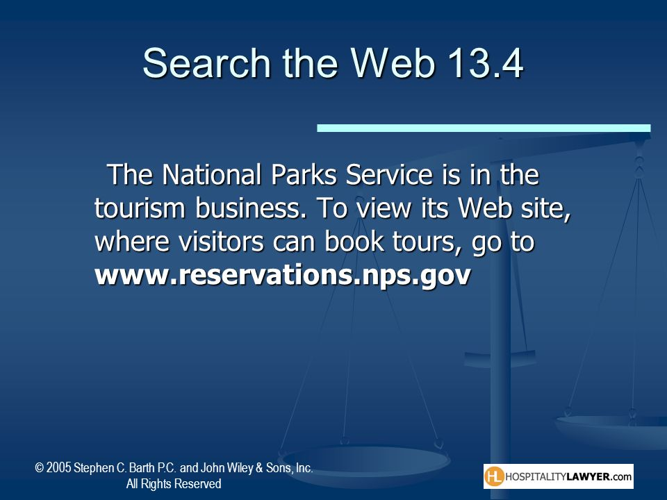 © 2005 Stephen C. Barth P.C. and John Wiley & Sons, Inc. All Rights Reserved Search the Web 13.4 The National Parks Service is in the tourism business