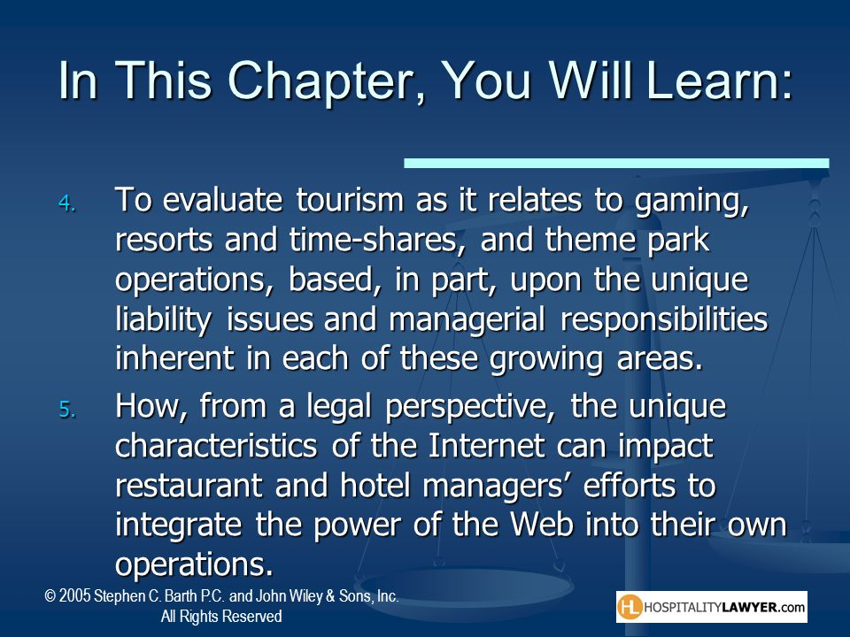 © 2005 Stephen C. Barth P.C. and John Wiley & Sons, Inc. All Rights Reserved In This Chapter, You Will Learn: 4. To evaluate tourism as it relates to