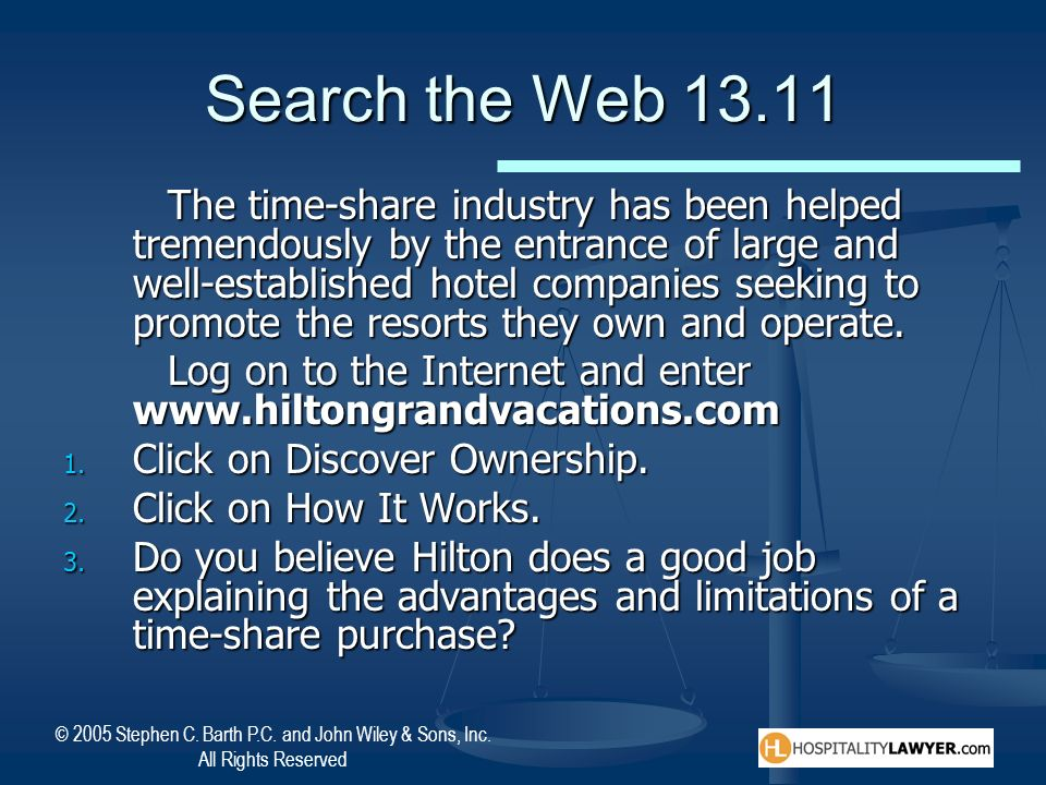 © 2005 Stephen C. Barth P.C. and John Wiley & Sons, Inc. All Rights Reserved Search the Web 13.11 The time-share industry has been helped tremendously