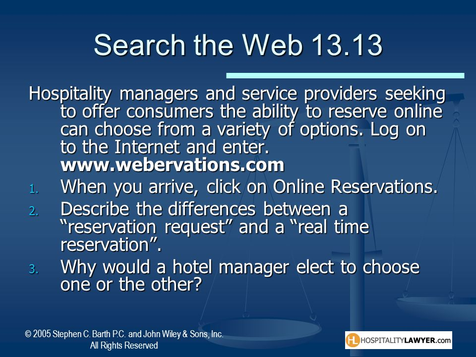 © 2005 Stephen C. Barth P.C. and John Wiley & Sons, Inc. All Rights Reserved Search the Web 13.13 Hospitality managers and service providers seeking t