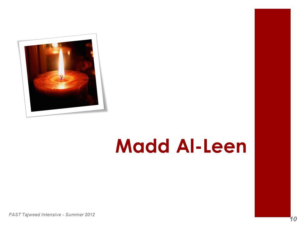 10 Madd Al-Leen FAST Tajweed Intensive - Summer 2012