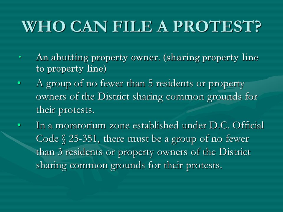 WHO CAN FILE A PROTEST. An abutting property owner.
