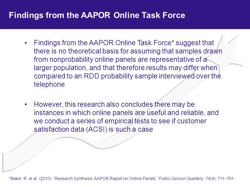 Findings from the AAPOR Online Task Force Findings from the AAPOR Online Task Force* suggest that there is no theoretical basis for assuming that samp
