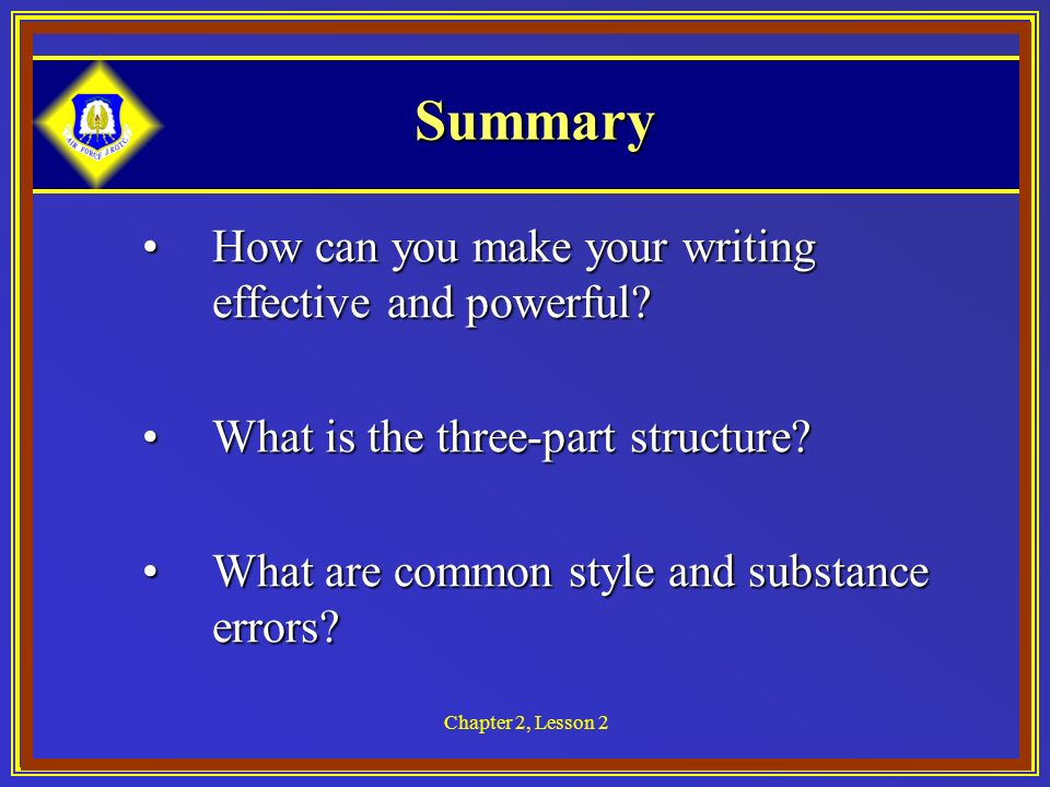 Chapter 2, Lesson 2 Summary How can you make your writing effective and powerful How can you make your writing effective and powerful.