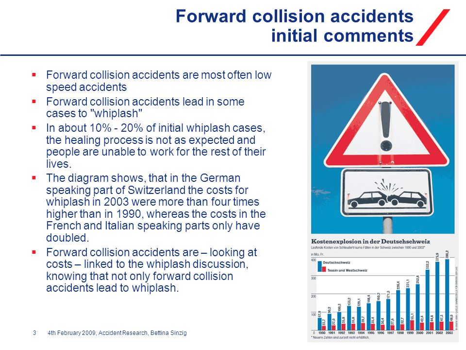 34th February 2009, Accident Research, Bettina Sinzig Forward collision accidents initial comments Forward collision accidents are most often low spee
