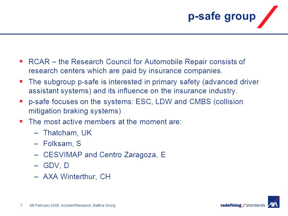 74th February 2009, Accident Research, Bettina Sinzig p-safe group RCAR – the Research Council for Automobile Repair consists of research centers whic