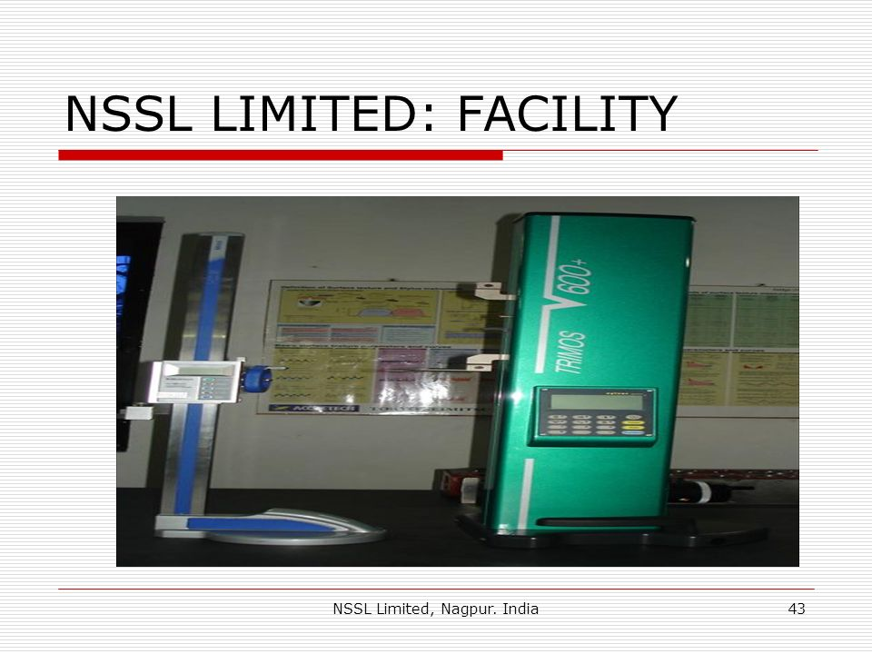 NSSL Limited, Nagpur. India43 NSSL LIMITED: FACILITY