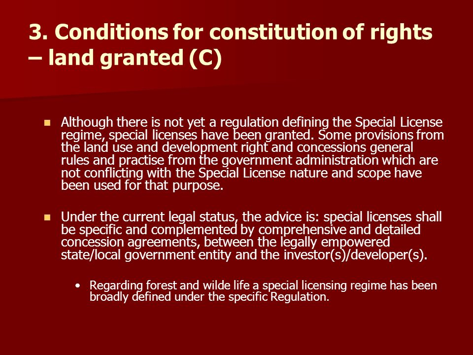 3. Conditions for constitution of rights – land granted (C) Although there is not yet a regulation defining the Special License regime, special licens